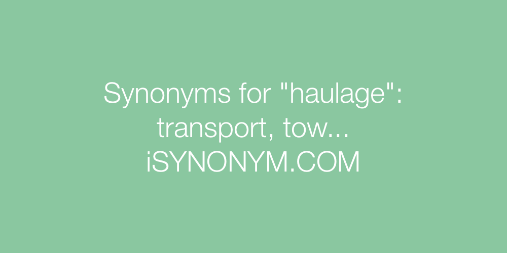 Synonyms haulage