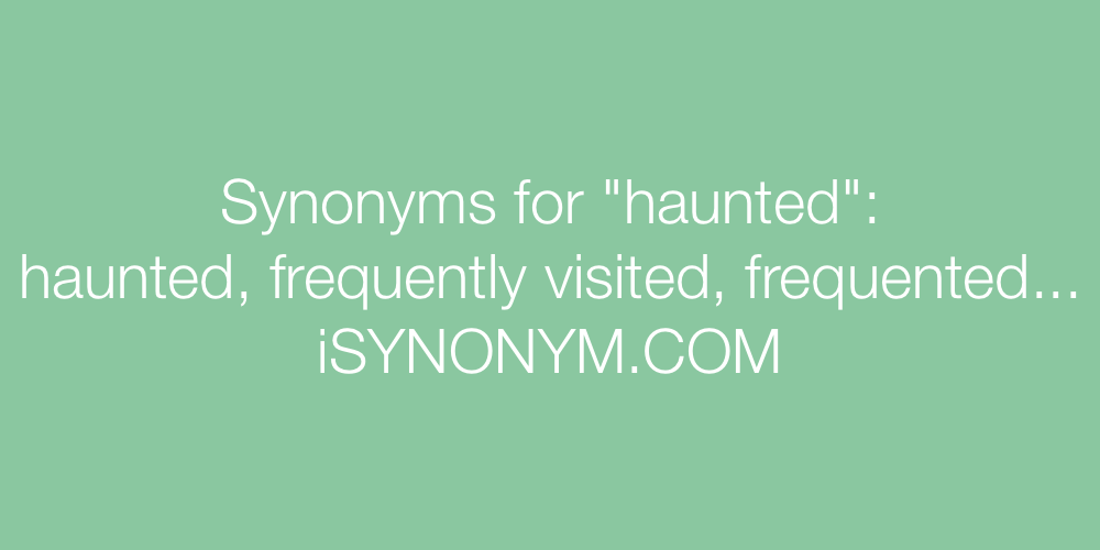 Synonyms haunted