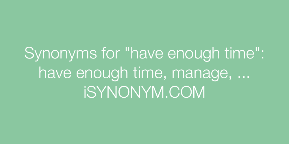 Synonyms have enough time