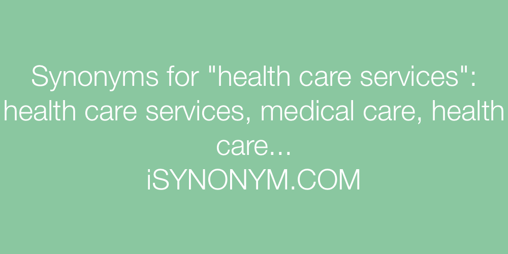 Synonyms for health care services | health care services ...