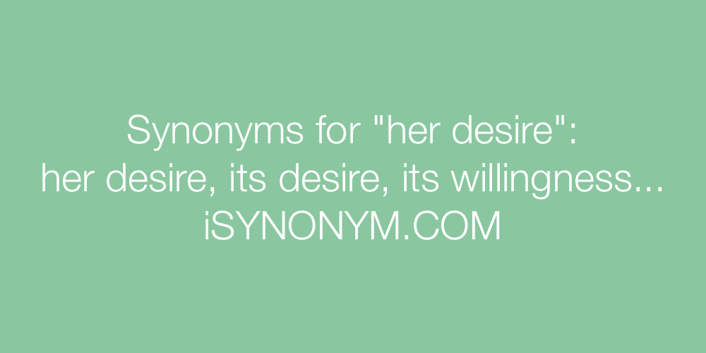 Synonyms her desire