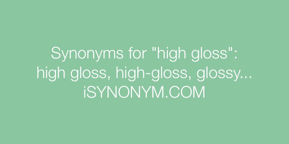 Synonyms high gloss