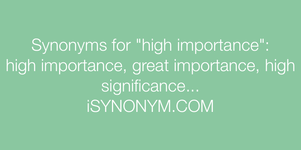 Synonyms high importance