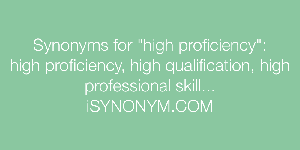 Synonyms high proficiency