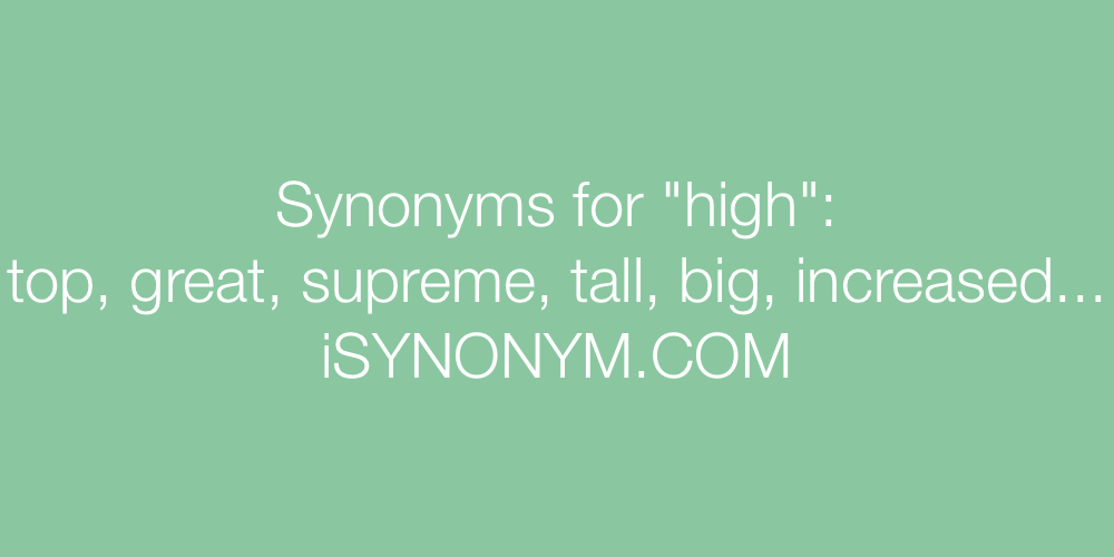 Synonyms high