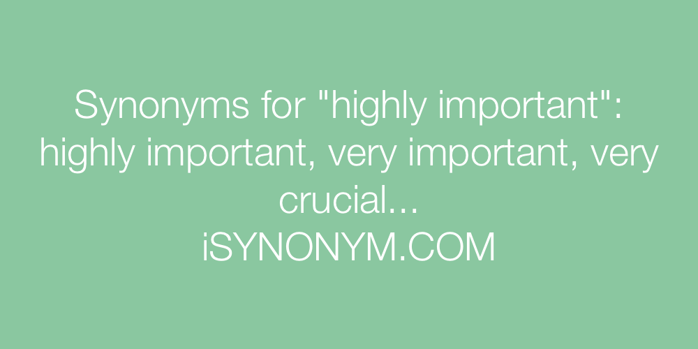 Synonyms highly important