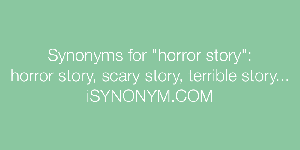 Synonyms horror story
