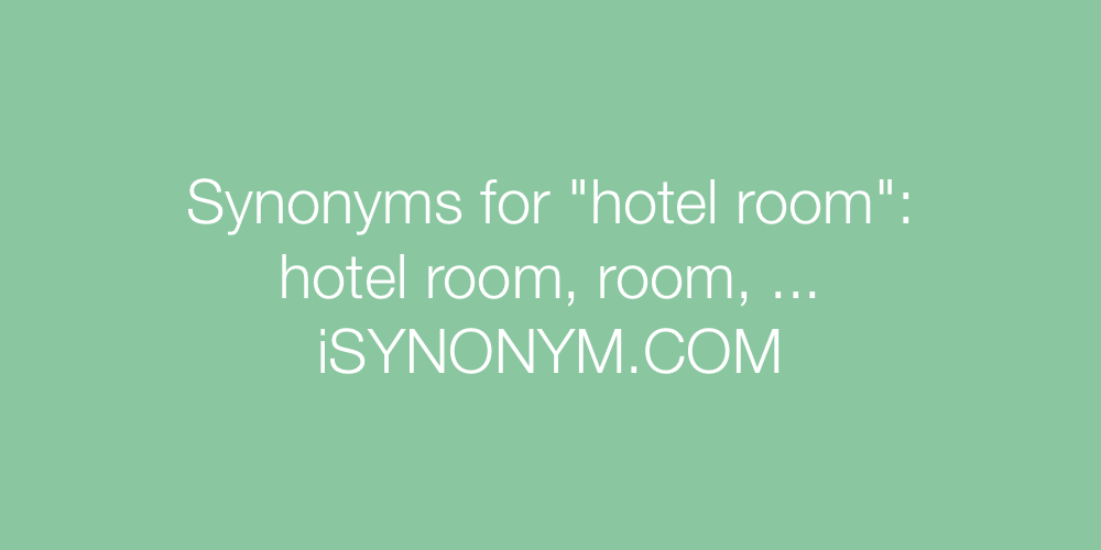 Synonyms hotel room
