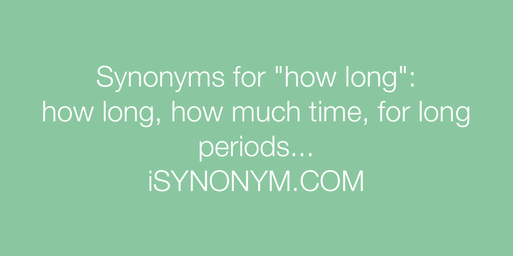 Synonyms how long