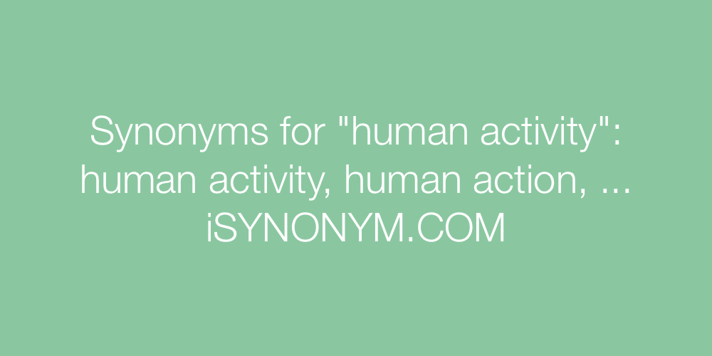 Synonyms human activity