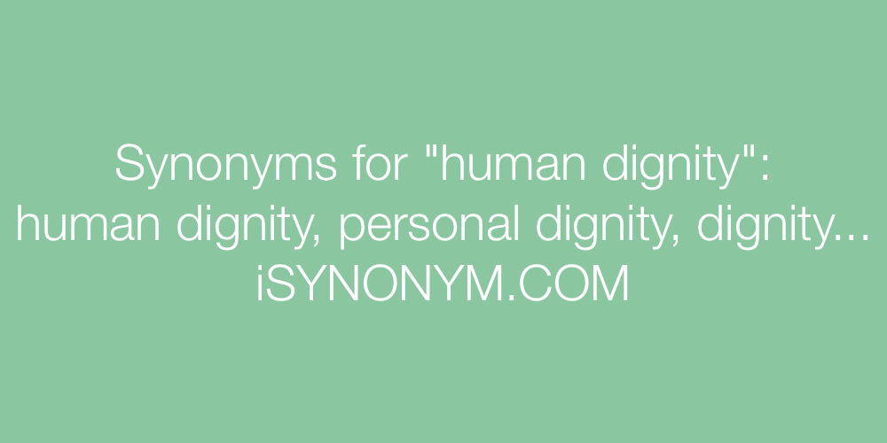 Synonyms human dignity