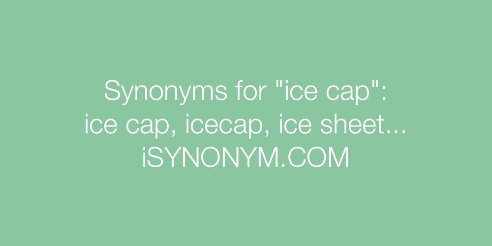 Synonyms ice cap