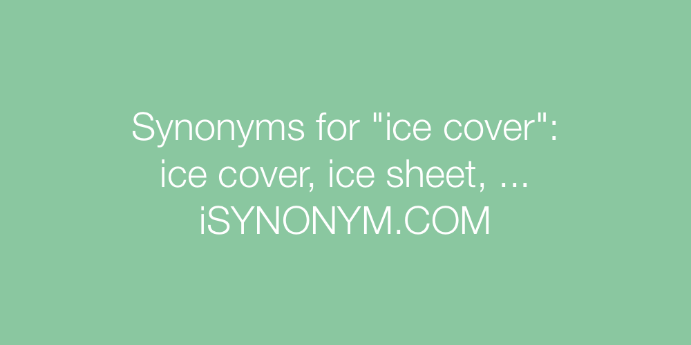 Synonyms ice cover
