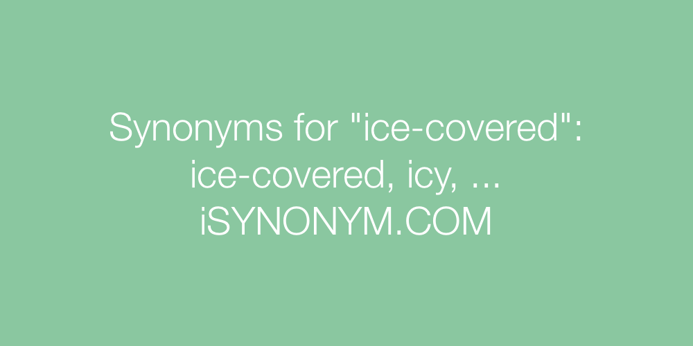 Synonyms ice-covered