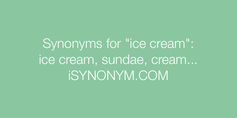 Synonyms ice cream