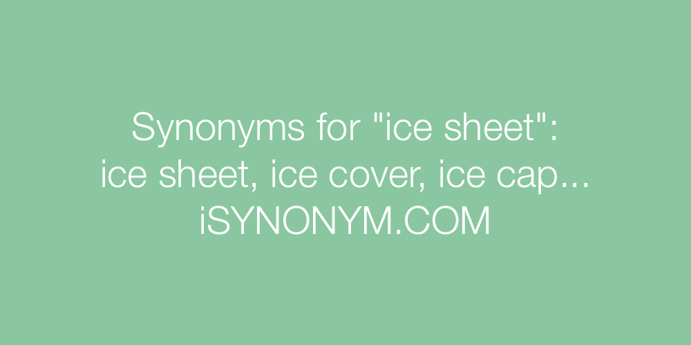 Synonyms ice sheet