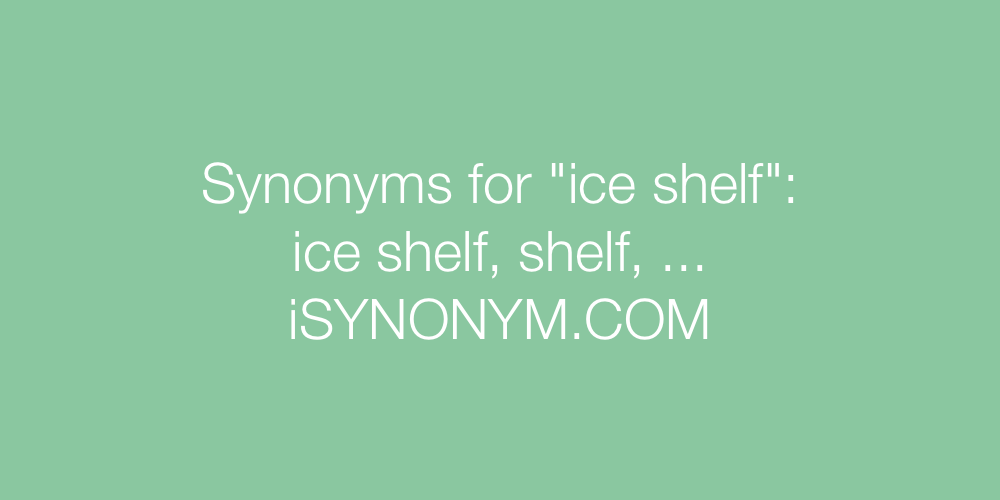 Synonyms ice shelf