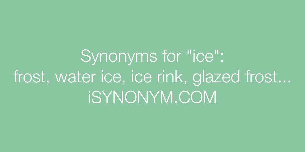 Synonyms ice