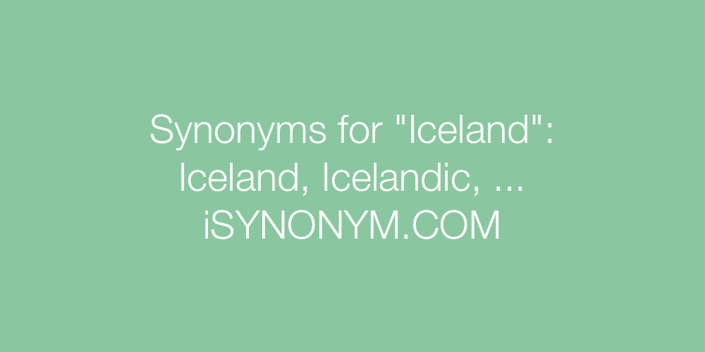 Synonyms Iceland