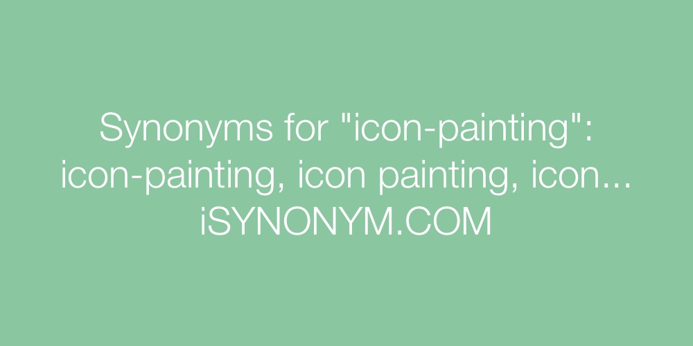 Synonyms icon-painting