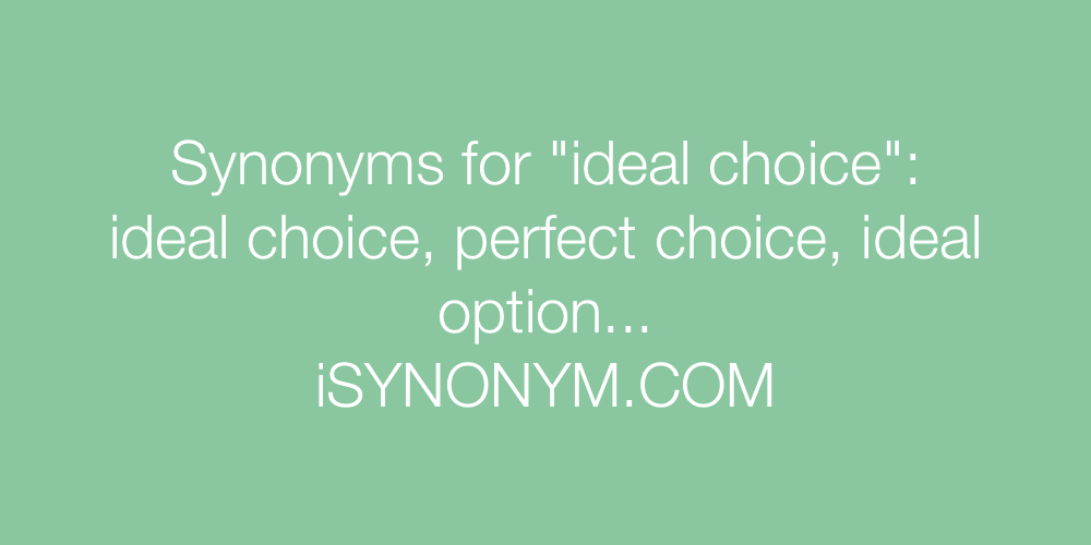 Synonyms ideal choice