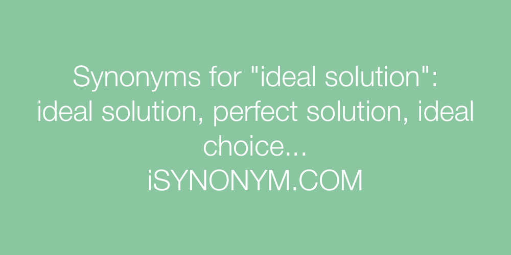 Synonyms ideal solution