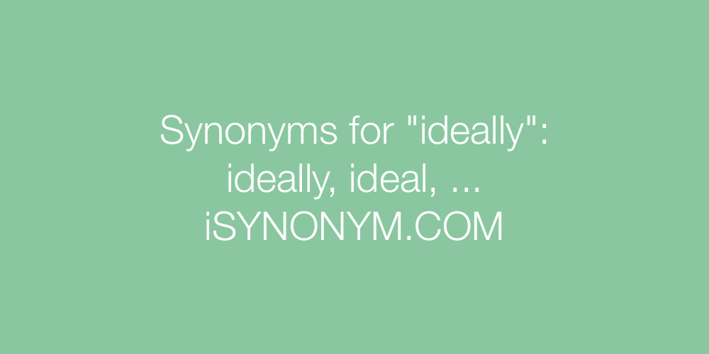 Synonyms ideally