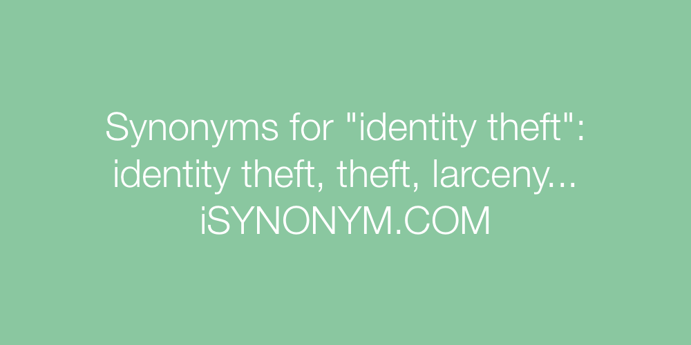 Synonyms identity theft