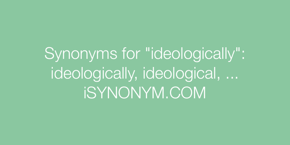 Synonyms ideologically