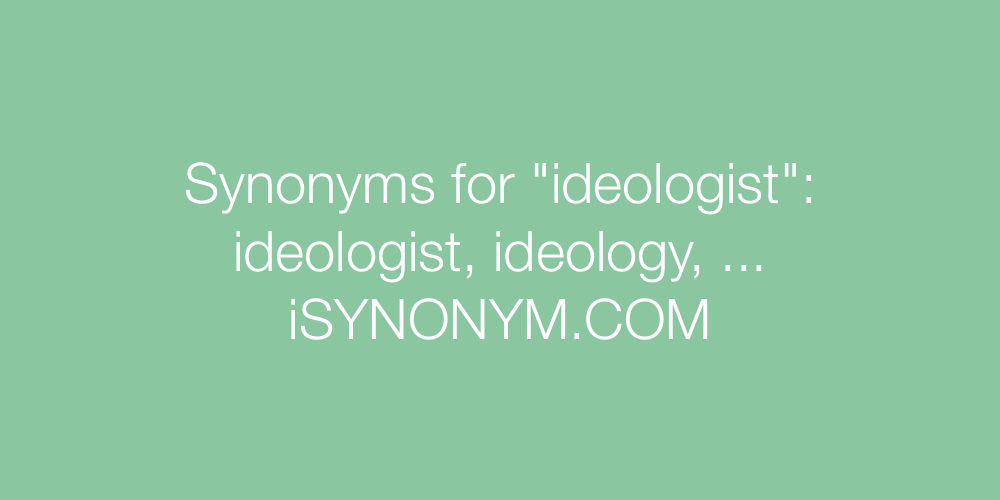 Synonyms ideologist