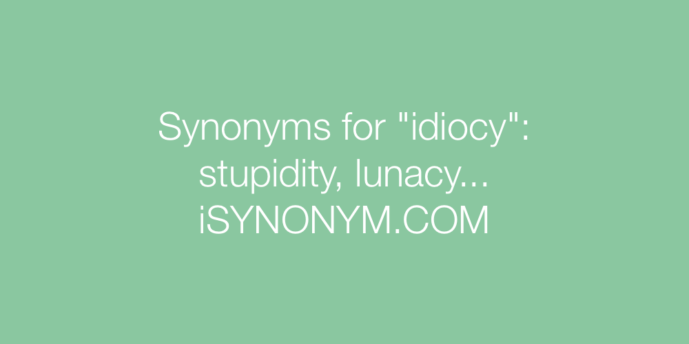 Synonyms idiocy