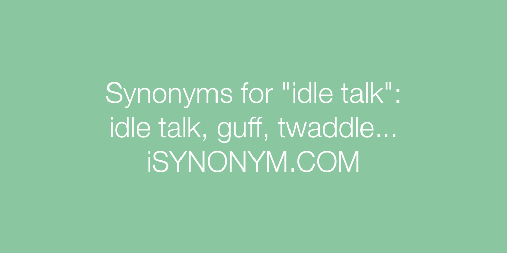 Synonyms idle talk