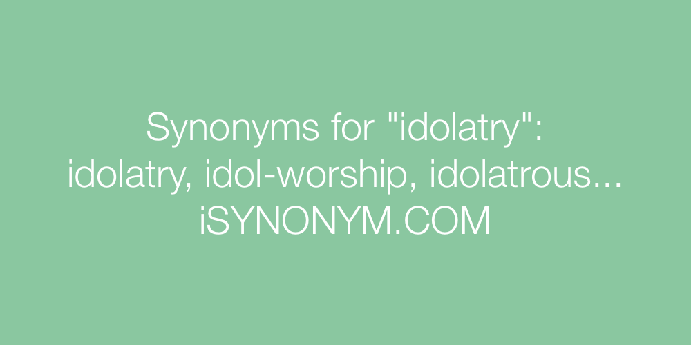 Synonyms idolatry