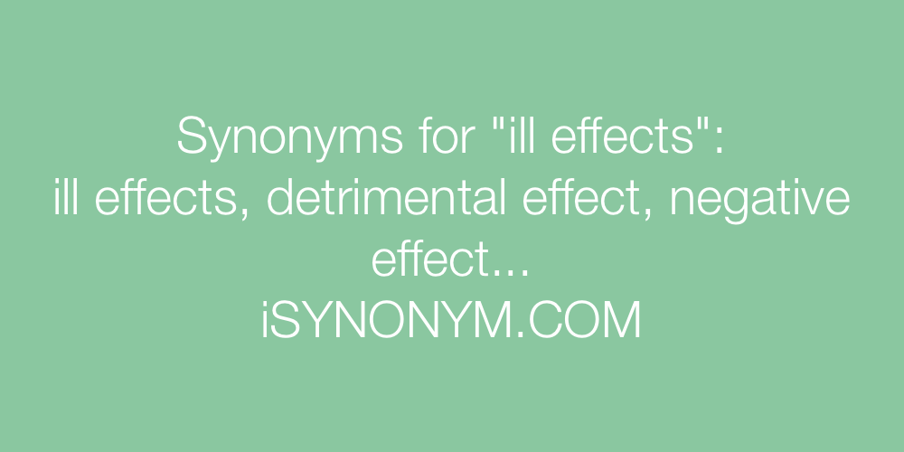 Synonyms ill effects