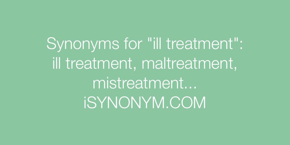 Synonyms ill treatment