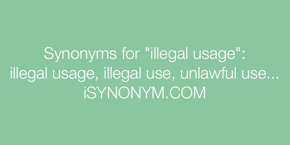Synonyms illegal usage