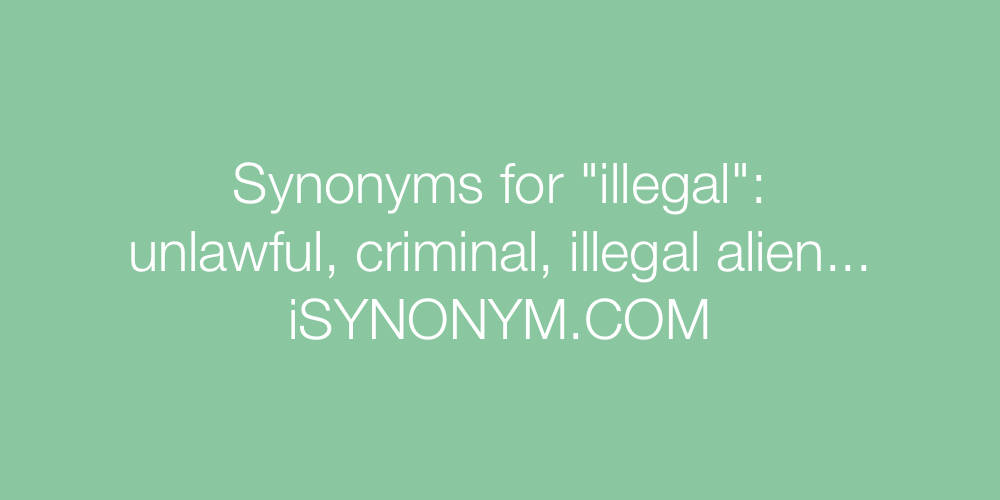 Synonyms illegal