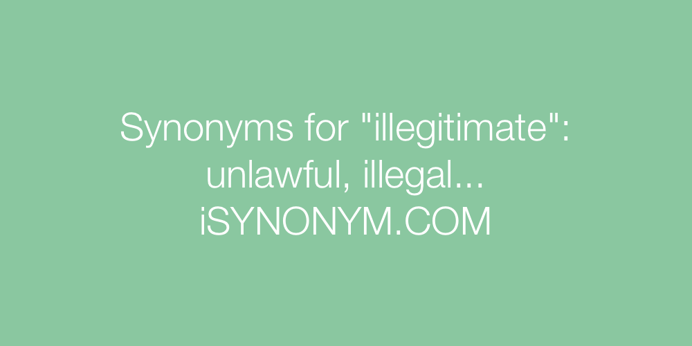 Synonyms illegitimate