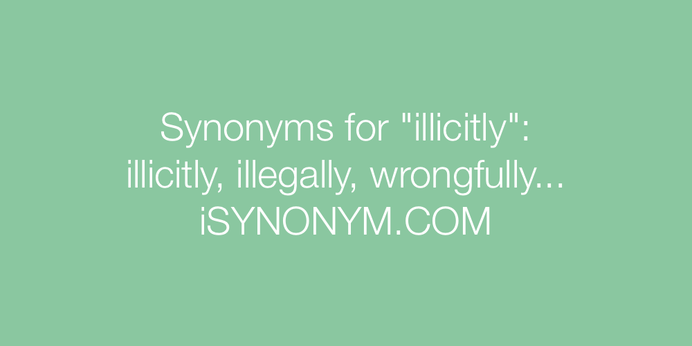 Synonyms illicitly