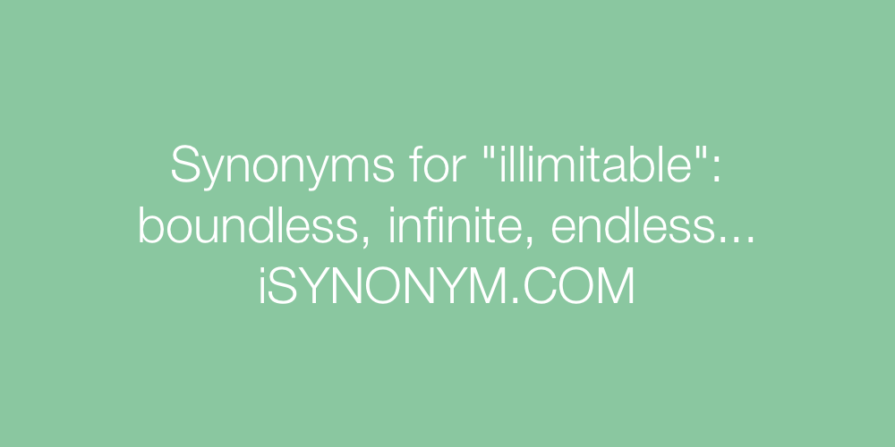 Synonyms illimitable