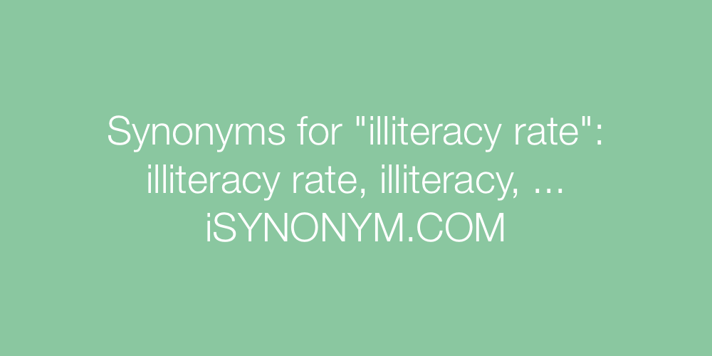 Synonyms illiteracy rate