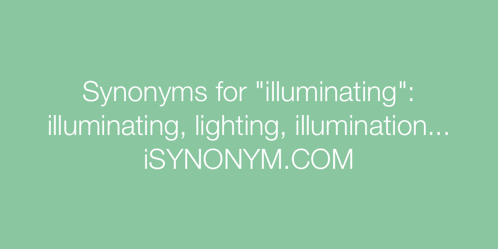 Synonyms illuminating