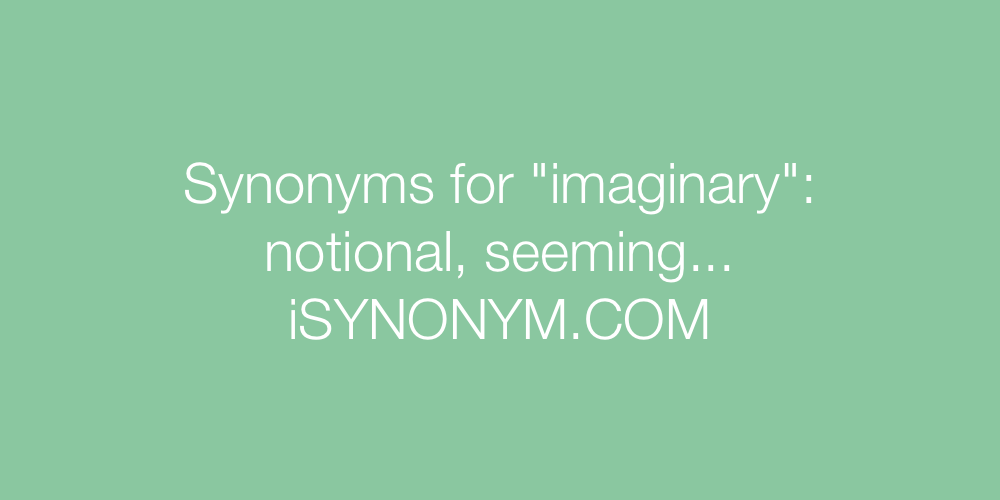 Synonyms imaginary