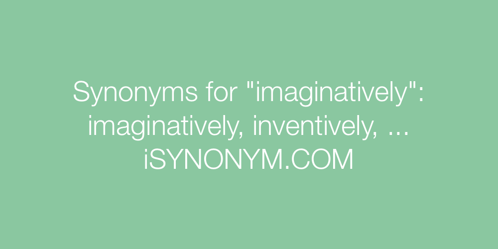 Synonyms imaginatively