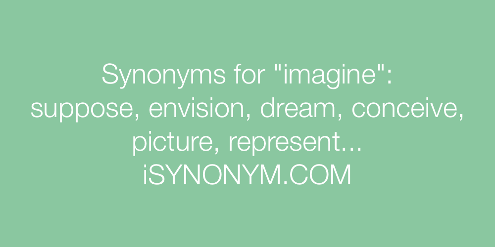 Synonyms imagine