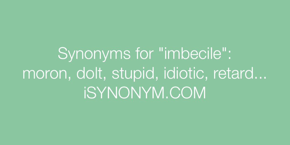 Synonyms imbecile