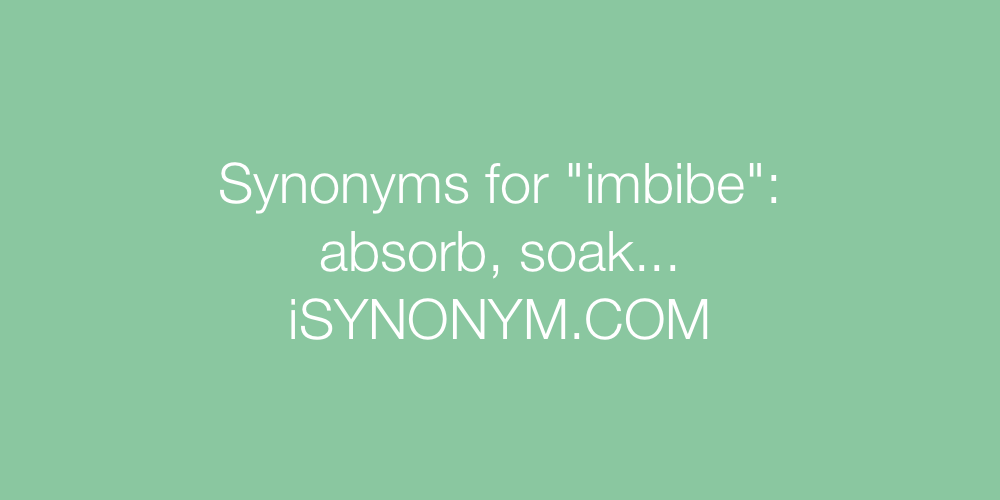 Synonyms imbibe