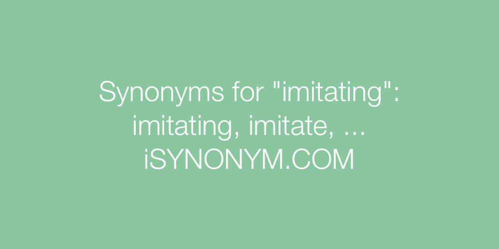 Synonyms imitating