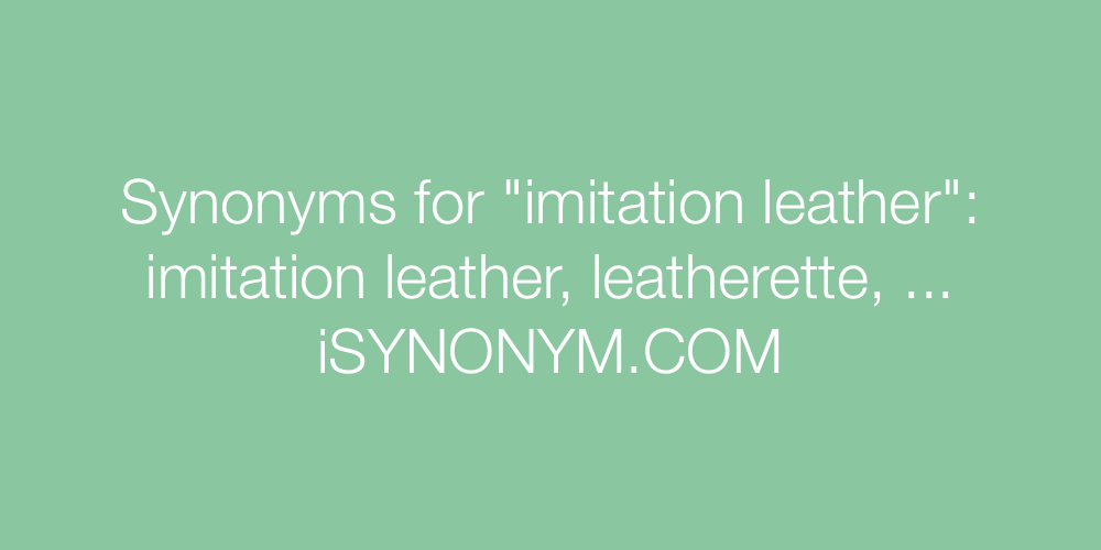 Synonyms imitation leather