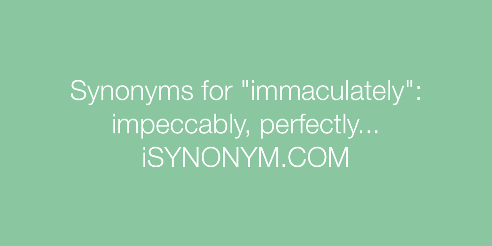 Synonyms immaculately
